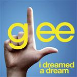 Glee Cast - I Dreamed A Dream (Glee Cast Version featuring Idina Menzel) - MP3 Download