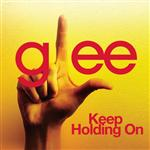 Glee Cast - Keep Holding On (Glee Cast Version) - MP3 Download