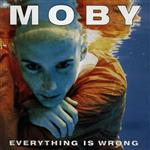 Moby - Everything Is Wrong - MP3 Download