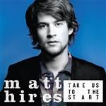 Matt Hires - Take Us To The Start - MP3 Download