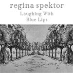 Regina Spektor - Laughing With & Blue Lips - MP3 Download