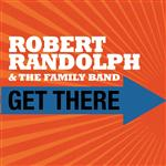 Robert Randolph and The Family Band - Get There (Album Version) - MP3 Download
