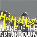 Hot H Heat - Make Up The Breakdown - MP3 Download