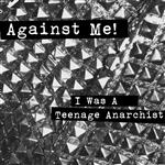 Against Me! - I Was A Teenage Anarchist EP - MP3 Download