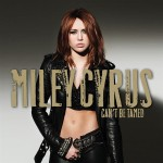 Miley Cyrus - Can't Be Tamed - MP3 Download