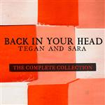 Tegan and Sara - Back In Your Head - The Complete Collection - MP3 Download