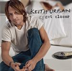 Keith Urban - Get Closer - MP3 Download