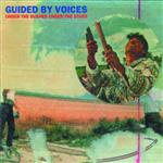 Guided By Voices - Under The Bushes Under The Stars (Bonus Tracks) - MP3 Download
