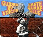 Guided By Voices - Earthquake Glue - MP3 Download