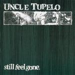 Uncle Tupelo - Still Feel Gone - MP3 Download
