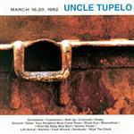 Uncle Tupelo - March 16-20, 1992 - MP3 Download