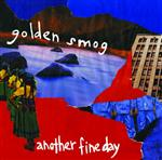 Golden Smog - Another Fine Day - MP3 Download