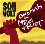 Son Volt - Okemah And The Melody Of Riot - MP3 Download