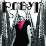 Robyn - Robyn - Edited Version - MP3 Download
