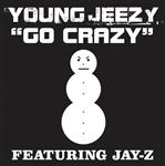 Young Jeezy - Go Crazy - Edited Version - MP3 Download
