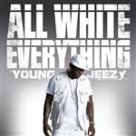 Young Jeezy - All White Everything - Edited Version - MP3 Download