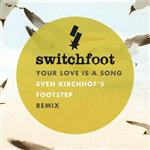 Switchfoot - Your Love Is A Song - MP3 Download