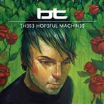 BT - These Hopeful Machines (Single) - MP3 Download
