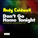 Andy Caldwell - Don't Go Home Tonight [Part 1] - MP3 Download