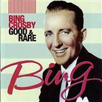 Bing Crosby - Good & Rare - MP3 Download