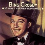 Bing Crosby - 16 Most Requested Songs - MP3 Download