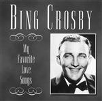 Bing Crosby - My Favorite Love Songs - MP3 Download