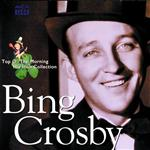 Bing Crosby - Top O' The Morning / His Irish Collection - MP3 Download