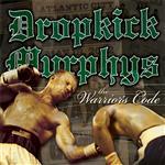 Dropkick Murphys - The Warrior's Code - MP3 Download