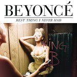 Beyoncé - Best Thing I Never Had - MP3 Download