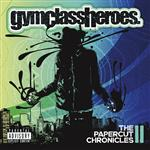 Gym Class Heroes - Papercut Chronicles II - MP3 Download