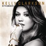 Kelly Clarkson - Stronger (Deluxe) - MP3 Download