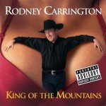 Rodney Carrington - King Of The Mountains - MP3 Download