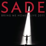 Sade - Bring Me Home  Live 2011 - MP3 Download