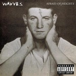 Wavves - Afraid Of Heights - MP3 Download