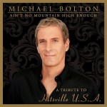 Michael Bolton - Ain't No Mountain High Enough: Tribute to Hitsville - MP3 Download