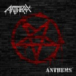 Anthrax - Anthems - MP3 Download