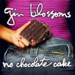 Gin Blossoms - No Chocolate Cake - MP3 Download