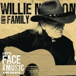 Willie Nelson & Family - Let's Face The Music and Dance MP3 Download