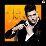 Michael Bublé - To Be Loved - MP3 Download