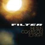 Filter - The Sun Comes Out Tonight MP3 Download