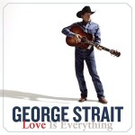 George Strait - Love Is Everything MP3 Download