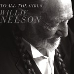 Willie Nelson - To All The Girls... MP3 Download