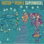Foster The People - Supermodel MP3 Download