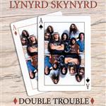 Lynyrd Skynyrd - Double Trouble Mp3 Download