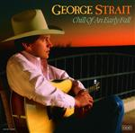 George Strait - Chill Of An Early Fall - MP3 Download