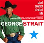 George Strait - Latest Greatest Straitest Hits - MP3 Download
