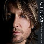 Keith Urban - Love, Pain, & the Whole Crazy Thing - MP3 Download