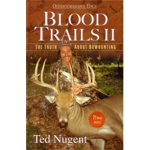 Ted Nugent BLOOD TRAILS II by Ted Nugent