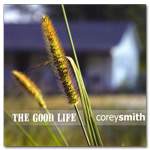 Corey Smith - The Good Life CD ( 2005 )