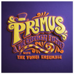 PRE-ORDER Primus and the Chocolate Factory with the Fungi Ensemble [Digital Download]